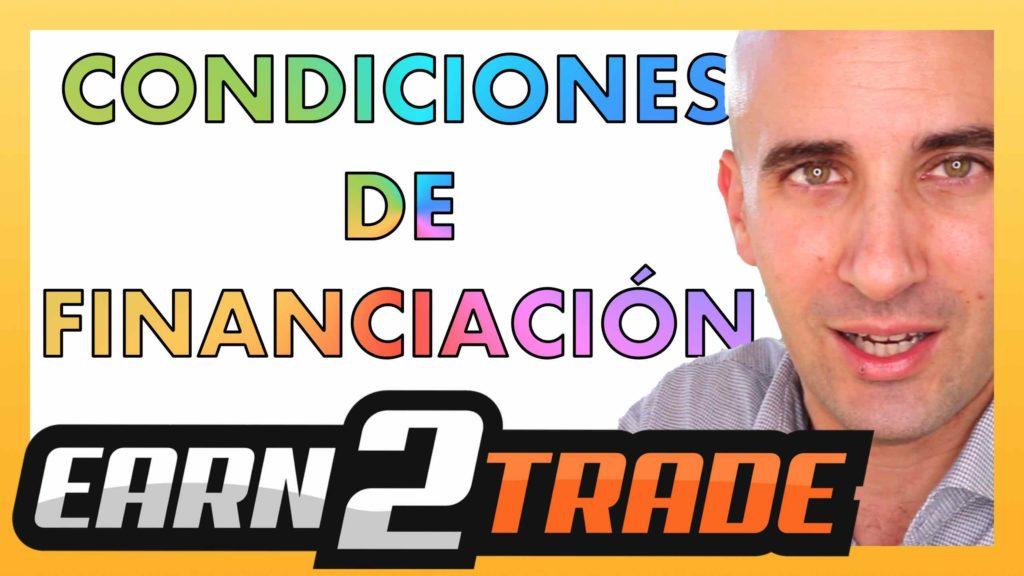 Condiciones para financiarse con Earn2trade