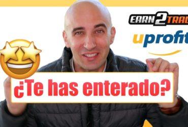 Novedades de financiación en Earn2trader y Uprofit