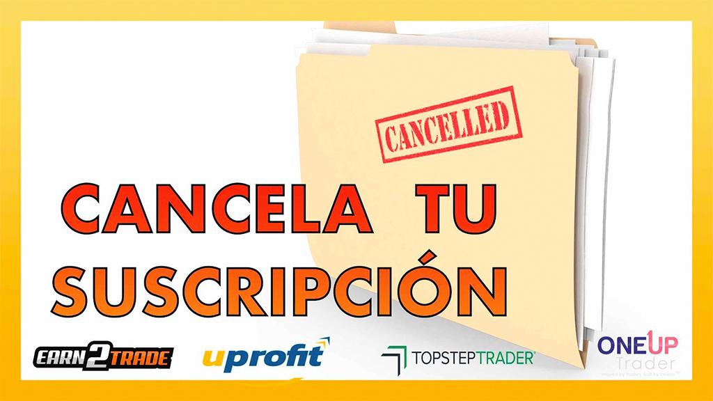 ¿Cómo cancelar una suscripción de una cuenta fondeada?